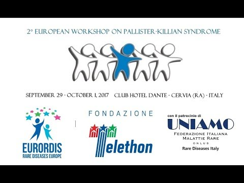 2nd European Workshop on  Pallister-Killian Syndrome AFTERNOON SESSION
