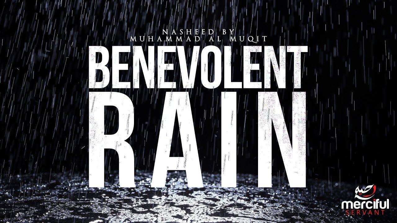 Benevolent Rain - Uplifting Nasheed by Muhammad al Muqit