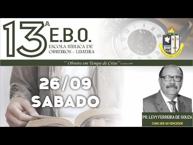 13º Escola Bíblica de Obreiros - 6º dia - Pr. Levy Ferreira de Souza