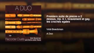 Premiere suite de pieces a 2 dessus, Op. 4: I. Gravement et gay, les croches egales