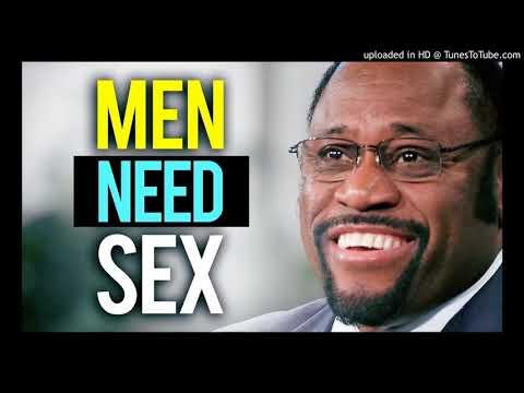 MYLES MUNROE SERMON-  MEN NEED SEX