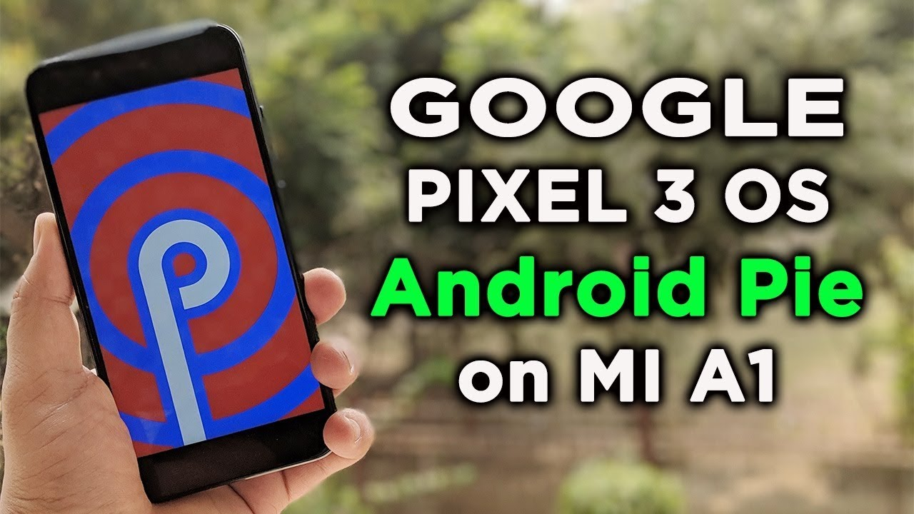 Install Google Pixel 3 OS Android 9 on Xiaomi Mi A1 Phone [Arrow OS Rom]