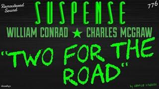 """Two for the Road"" • WILLIAM CONRAD, CHARLES MCGRAW • Best of SUSPENSE Radio • [remastered]"