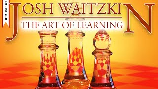 The Art of Learning by Josh Waitzkin Book Summary