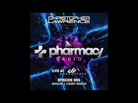 Christopher Lawrence w/ guests Avalon & Casey Rasch - Live At Dreamstate - Pharmacy Radio #005