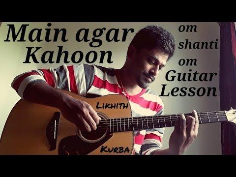 Main agar kahoo   Om Shanti Om   Guitar tabs Tutorial/Lesson by Likhith Kurba