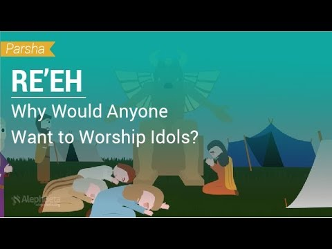Parshat Re'eh: Why Would Anyone Want to Worship Idols?