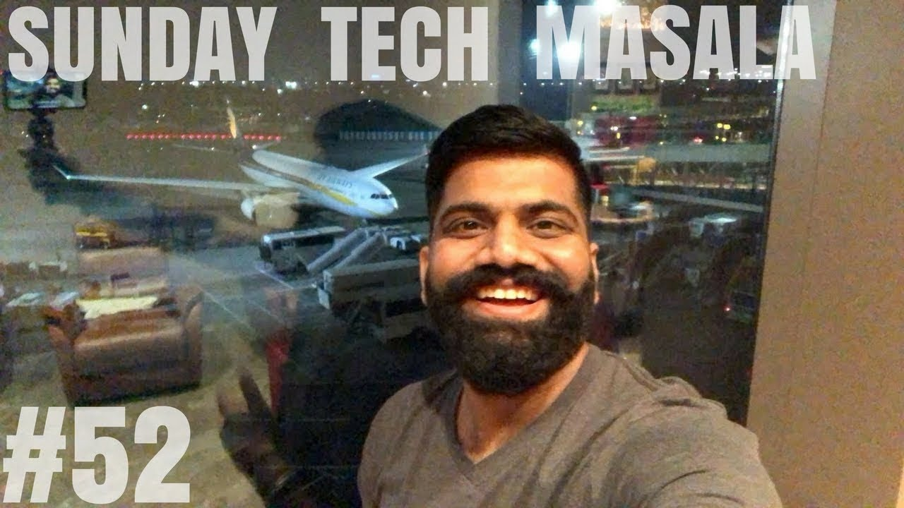#52 Sunday Tech Masala - Live from Mumbai Airport