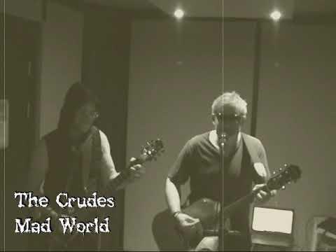 The Crudes - Mad World