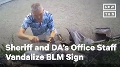 Sheriff and DA's Office Staff Allegedly Vandalize Black Lives Matter Sign | NowThis