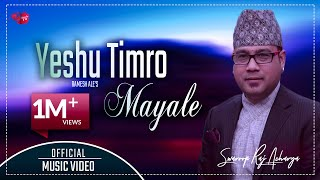 Yeshu Timro Mayale Malai - Swaroop Raj Acharya (Full Song) | Latest Superhit Nepali Christian Song