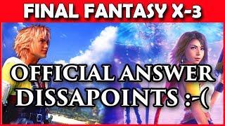 Final Fantasy X-3 OFFICIAL Update From Square! BOOOOOOO...