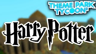 HARRY POTTER WORLD in Theme Park Tycoon 2 - Roblox