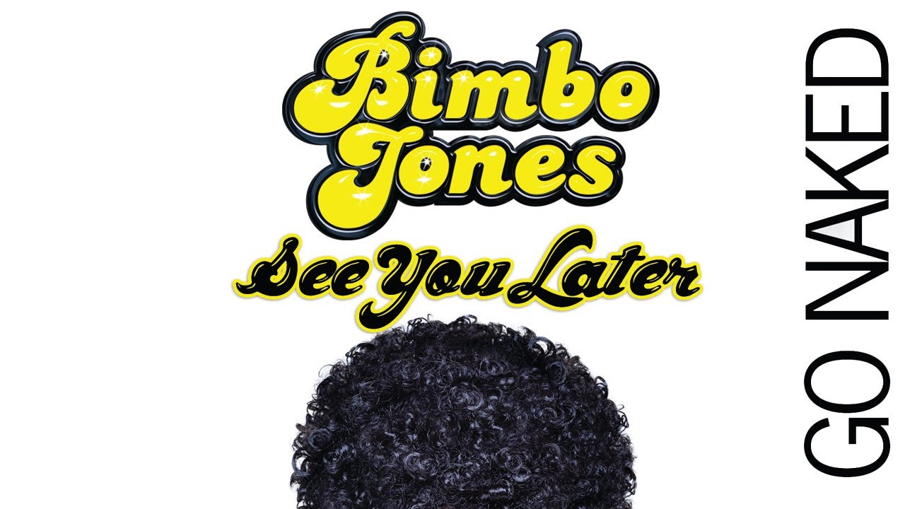 bimbo jones ft ida corr - see you later
