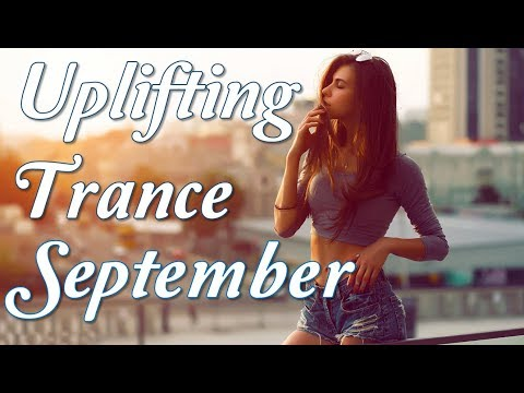 One Hour Mix of Uplifting Progressive Trance Music - (September 2017) Vol. I