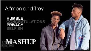 Lyrics:  Armon and Trey - Humble | Congratulations| Privacy | Selfish Mashup