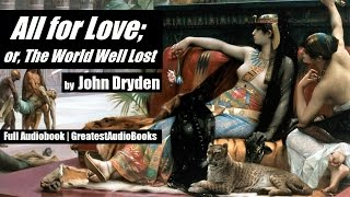 ALL FOR LOVE by John Dryden - FULL AudioBook | GreatestAudioBooks