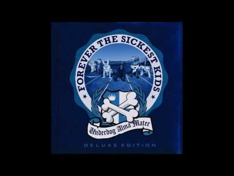 Forever The Sickest Kids - Underdog Ulma Mater (Full Album)