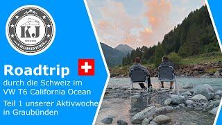 Roadtrip durch die Schweiz im VW T6 California Ocean - Teil 1 unserer Aktivwoche in Graubünden