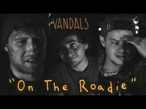 VANDALS Ep.3 - On The Roadie (Uncensored)