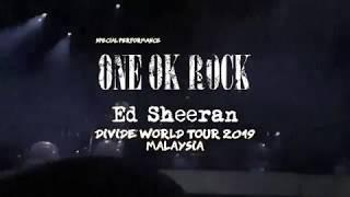 One Ok Rock - Ed Sheeran Divide Tour 2019  Malaysia  - Stadium Nasional Bukit Ja