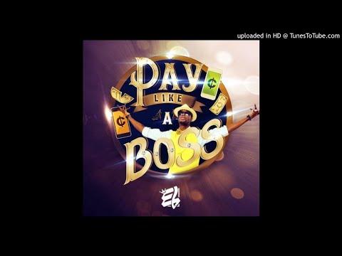 E.L – Pay Like A Boss