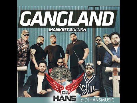 Gangland Feat Dj Hans || Mankirt Aulakh || Deep Jandu || Sukh Sanghera||