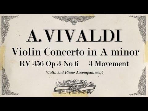 A.Vivaldi violin concerto in A minor RV 356 OP.3 No 6 - 3 movement Presto - Piano Accompaniment