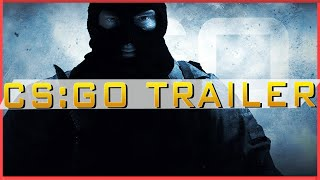 Counter-Strike:Global Offensive Unofficial Trailer 2016
