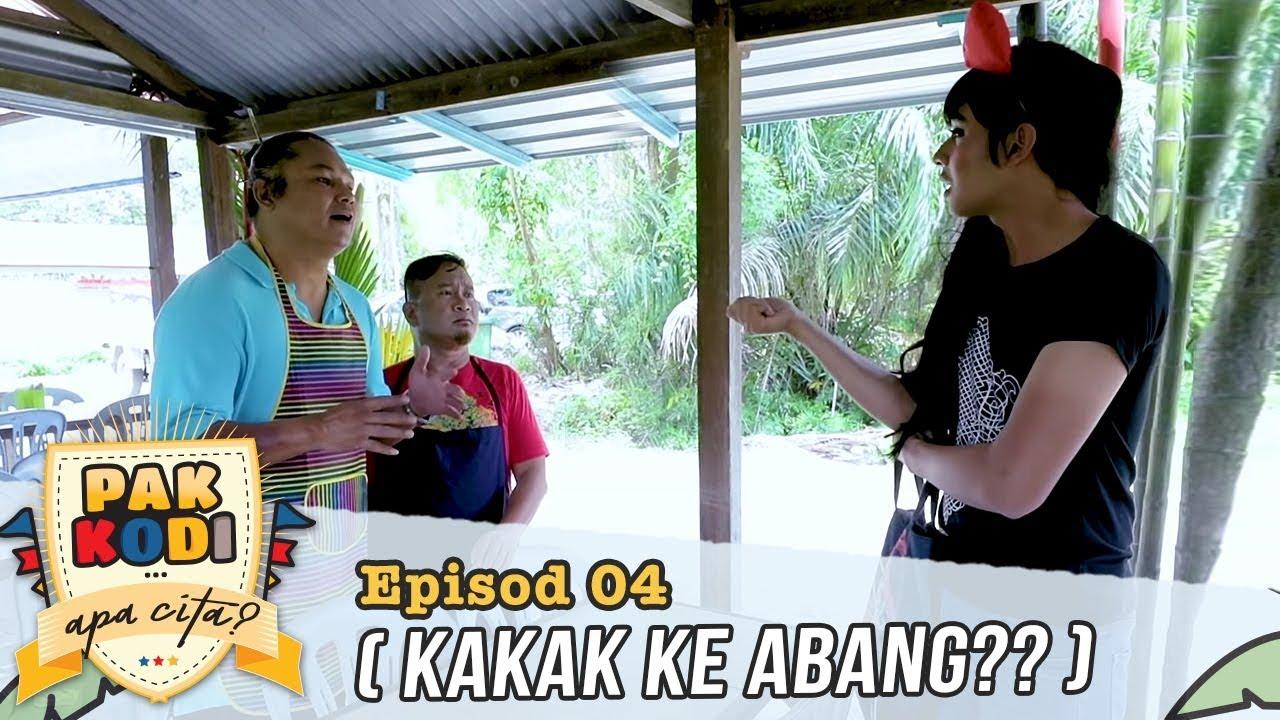 Pak Kodi... Apa Cita? | Episod 4 (Kakak ke Abang?)