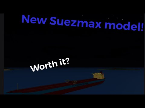 New Suezmax model! — Is it worth it? Roblox Shipping Lanes
