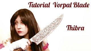 Tutoriel Vorpal Blade en Thibra