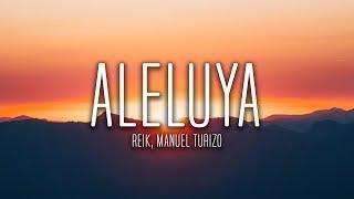 Reik Manuel Turizo Aleluya Lyrics Letra.mp3