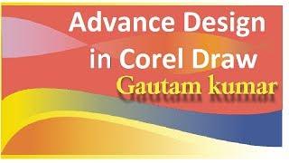 New Advance Design Tutorial In Corel Draw  In Hindi (2017)
