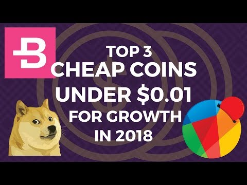 Top 3 Coins Under 1 Cent to Buy CHEAP BEFORE they 10x in 2018 | Reddcoin, Bytecoin, Dogecoin