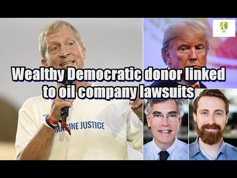 Wealthy Democratic donor linked to oil company lawsuits