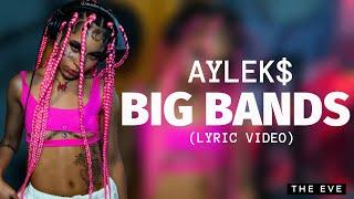 Aylek$ - Big Bands (Lyric Video)