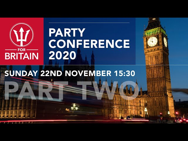 For Britain 2020 Party Conference - Part Two