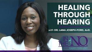 This Doctor HeaIs Through Hearing - 'In The N.O.' - Ep# 1 Dr. Lana Joseph-Ford