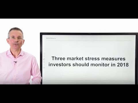 Killik Explains: Three market stress measures investors should monitor in 2018