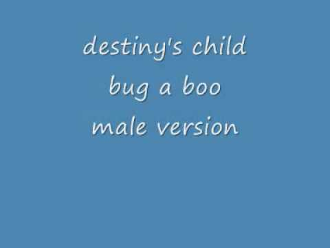 destinys child - bug a boo (male version) + LYRICS