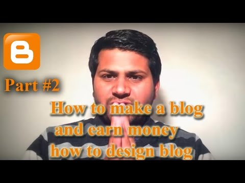 How to make a blog || and earn money part #2 || how to design blog like a professional