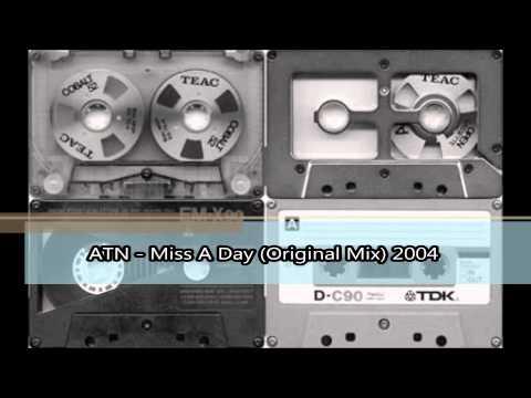 ATN - Miss A Day (Original Mix) 2004