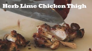 Herb Lime Chicken Thigh (+ How To Debone Chicken Thigh)