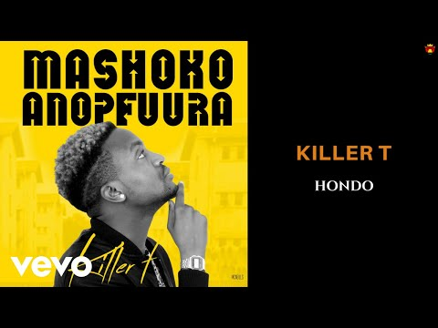 Killer T - Hondo (Official Audio) ft. Jah Prayzah