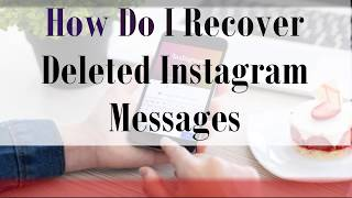 How to recover deleted messages in Instagram | Can I retrieve Instagram messages from my account