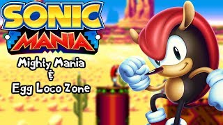 Sonic Mania Mods | Mighty Mania & Egg Loco Zone