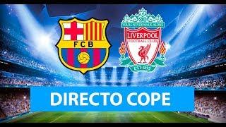 (SOLO AUDIO) Directo del Barcelona 3-0 Liverpool en Tiempo de Juego COPE