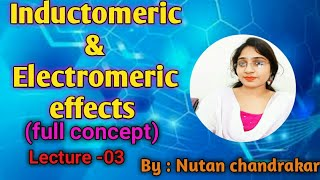 Electromeric effects || Inductomeric effect  || electromeric effect ||  #3