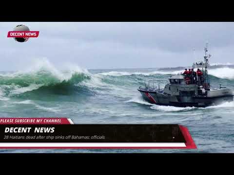 28 Haitians dead after ship sinks off Bahamas: officials I DECENT NEWS I